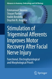 Stimulation of Trigeminal Afferents Improves Motor Recovery After Facial Nerve Injury: Functional…
