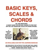 Basic Keys, Scales And Chords by Joe Procopio: A Handy Guide for Finding Any Key, Key Signature, Scale or Chord in Music by JOSEPH GREGORY PROCOPIO