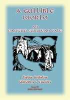 A GULLIBLE WORLD - An Eastern European Children's Story: Baba Indaba Children's Stories Issue 59 by Anon E Mouse