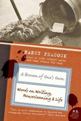 Book A Broom of One's Own: Essays on Housecleaning and the Writing by Nancy Peacock