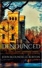 Denounced by John Bloundelle Burton