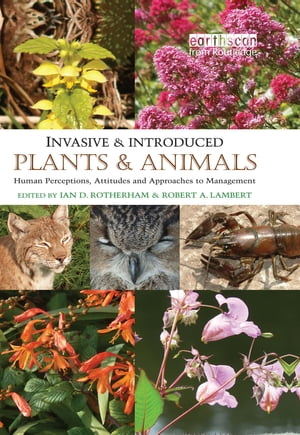 Invasive and Introduced Plants and Animals Human Perceptions,  Attitudes and Approaches to Management