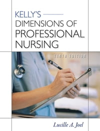 Kelly's Dimensions of Professional Nursing, Tenth Edition: VitalSource eBook for The Nursing…