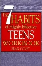 The 7 Habits of Highly Effective Teens: Workbook by Sean Covey