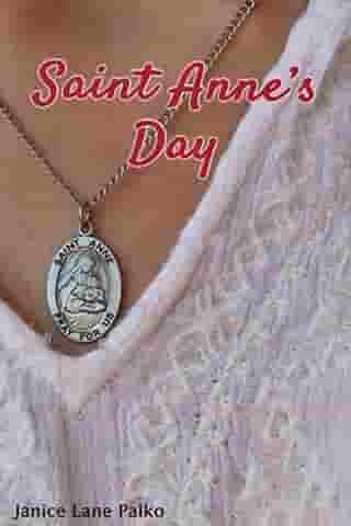 St. Anne's Day by Janice Lane Palko