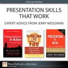 Presentation Skills That Work: Expert Advice from Jerry Weissman (Collection)