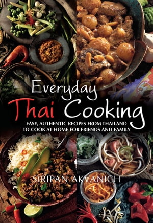 Everyday Thai Cooking Easy,  Authentic Recipes from Thailand to Cook at Home for Friends and Family