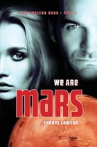 We Are Mars: The Rubicon Saga - Part 1 by Cheryl Lawson