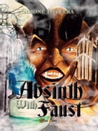 Absinth with Faust by Simone Dellera