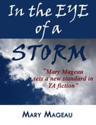 In the Eye of a Storm by Mary Mageau