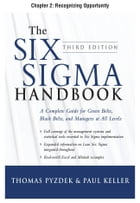 The Six Sigma Handbook, Third Edition, Chapter 2 - Recognizing Opportunity by Thomas Pyzdek