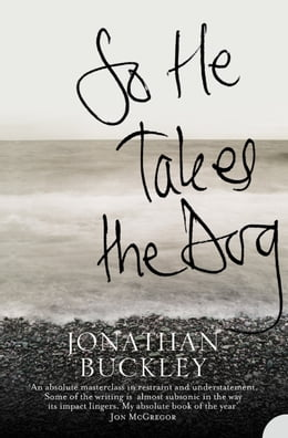 Book So He Takes the Dog by Jonathan Buckley