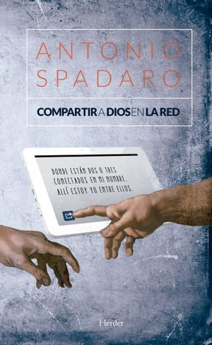 Compartir a Dios en la red by Antonio Spadaro