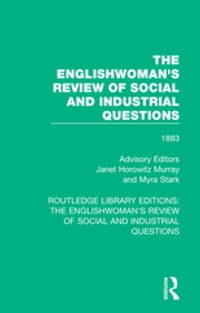 The Englishwoman's Review of Social and Industrial Questions: 1883