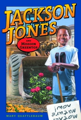 Book Jackson Jones and Mission Greentop by Mary Quattlebaum