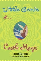 Little Genie: Castle Magic by Miranda Jones
