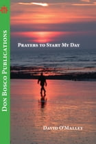 Prayers to Start My Day by David O'Malley