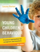 Young Children's Behaviour: Guidance approaches for early childhood educators by Louise Porter