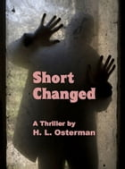 Short Changed by H.L. Osterman