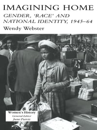 Imagining Home: Gender, Race And National Identity, 1945-1964