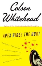 Apex Hides the Hurt by Colson Whitehead