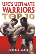 UFC s Ultimate Warriors: The Top Ten cfe26f94-4b4f-4ad2-a6a9-6f822a3062ea