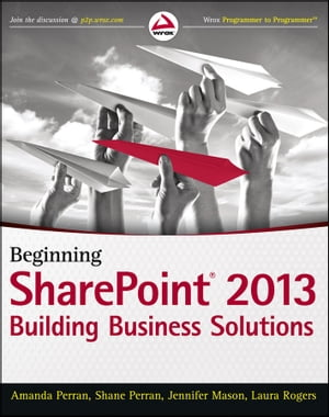 Beginning SharePoint 2013 Building Business Solutions