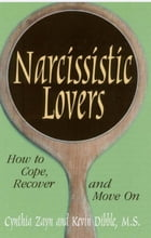 Narcissistic Lovers: How to Cope, Recover and Move On by Cynthia Zayn