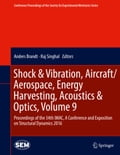 Shock & Vibration, Aircraft/Aerospace, Energy Harvesting, Acoustics & Optics, Volume 9 04e6647b-be9c-4ed7-952d-d41b85c60aa3