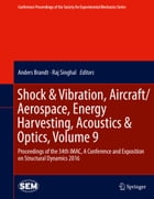 Shock & Vibration, Aircraft/Aerospace, Energy Harvesting, Acoustics & Optics, Volume 9: Proceedings of the 34th IMAC, A Conference and Exposition on S by Anders Brandt