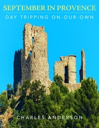 September in Provence: Day Tripping On-Our-Own