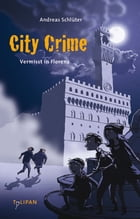 City Crime - Vermisst in Florenz: Band 1 by Andreas Schlüter