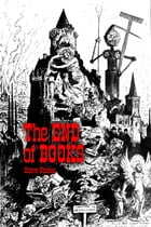 The End of Books: (Annotated) by Octave Uzanne