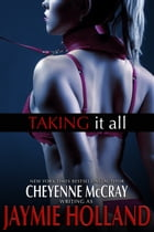 Taking it All by Jaymie Holland