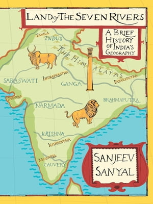 Land of seven rivers History of India's Geography