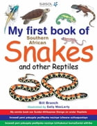 My First Book of Southern African Snakes & other Reptiles by Bill Branch