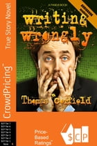 Writing Wrongly: The saga of an incomplete wanker by Thomas Corfield