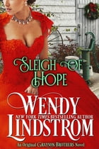 Sleigh of Hope: A Grayson Christmas by Wendy Lindstrom