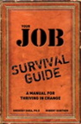 Book Your Job Survival Guide: A Manual for Thriving in Change by Gregory Shea PhD