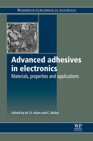 Advanced Adhesives in Electronics Materials,  Properties and Applications