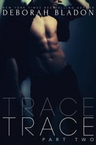 TRACE - Part Two: The TRACE Series, #2 by Deborah Bladon