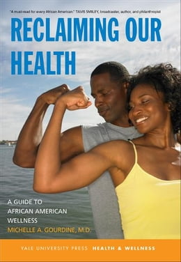 Book Reclaiming Our Health: A Guide to African American Wellness by Michelle A. Gourdine