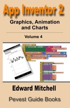 App Inventor 2 Graphics, Animation and Charts: Step-by-step guide to App Inventor graphics by Edward Mitchell