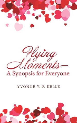 Flying Moments – a Synopsis for Everyone