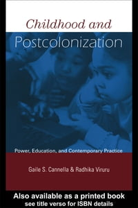 Childhood and Postcolonization: Power, Education, and Contemporary Practice