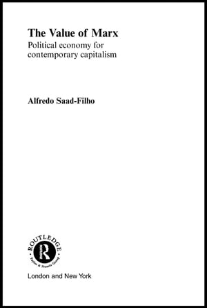 The Value of Marx Political Economy for Contemporary Capitalism