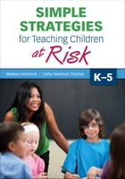 Simple Strategies for Teaching Children at Risk, K-5