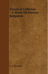 Practical Criticism - A Study Of Literary Judgment