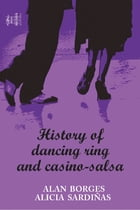 History of dancing ring and casino-salsa by Alan Silvano