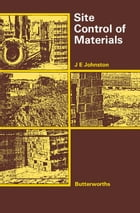 Site Control of Materials: Handling, Storage and Protection